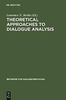 Theoretical Approaches to Dialogue Analysis Book