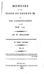 Memoires of the Reign of George III. to the Commencement of the Year 1799: Volume 2