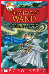 The Wizard's Wand (Geronimo Stilton and the Kingdom of Fantasy #9)