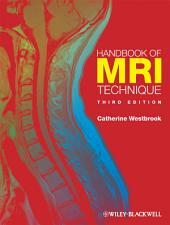 Handbook of MRI Technique: Edition 3