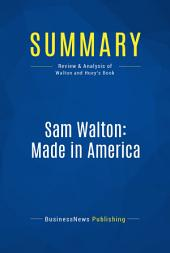 Summary: Sam Walton: Made In America: Review and Analysis of Walton and Huey's Book