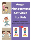 Anger Management Activities for Kids - 55 Anger Management Worksheets for Children