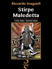 STIRPE MALEDETTA: Il Ciclo Vedico - Secondo Volume