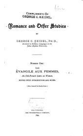 Romance and Other Studies: The Évangile aux femmes ... 1895. PQ1459.E9 1895
