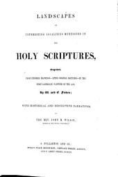 Landscapes of interesting localities mentioned in the Holy Scriptures, engraved ... by W. and E. Finden; with historical and descriptive narratives by I. M. W.