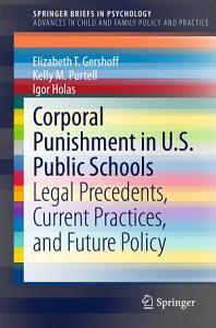 Corporal Punishment in U S  Public Schools Book
