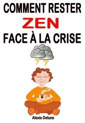 Comment rester zen face à la crise