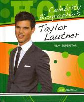 Taylor Lautner: Film Superstar