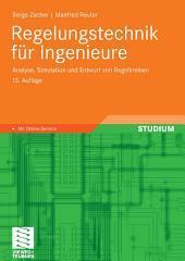 Regelungstechnik für Ingenieure: Analyse, Simulation und Entwurf von Regelkreisen, Ausgabe 13