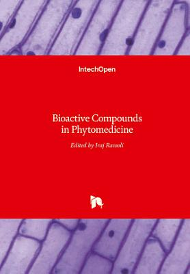 Bioactive Compounds in Phytomedicine