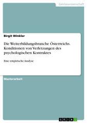 Die Weiterbildungsbranche Österreichs. Konditionen von Verletzungen des psychologischen Kontraktes: Eine empirische Analyse