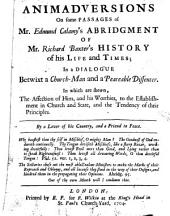 Animadversions on some passanges of M. Edmund Calamy's abridgment of M. Rich. Baxter's history of his life and times