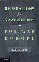 Reparations for Nazi Victims in Postwar Europe PDF