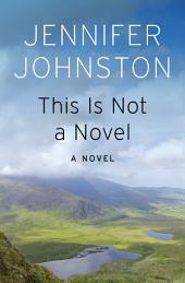 This Is Not a Novel: A Novel