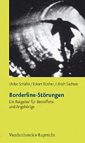 Borderline-Störungen: ein Ratgeber für Betroffene und Angehörige