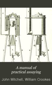 A Manual of Practical Assaying