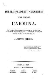 Quae exstant Carmina: ad Vaticc. aliorumque codicum et optimarum editionum fidem recensuit, lectionum varietate illustravit, notis explicavit