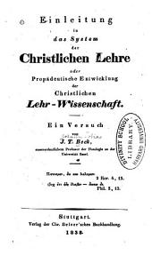 Einleitung in das System der christlichen Lehre: oder, Propädeutische Entwicklung der christlichen Lehr-Wissenschaft : ein Versuch