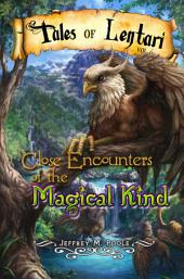 Close Encounters of the Magical Kind: Tales of Lentari #6