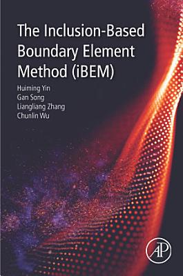 The Inclusion-Based Boundary Element Method (iBEM)