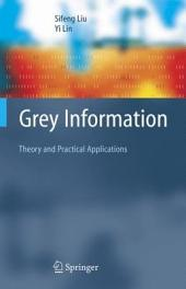 Grey Information: Theory and Practical Applications