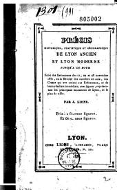 Précis historique, statistique et géographique de Lyon ancien et Lyon moderne jusqu'à ce jour, suivi des événements des 21, 22 et 23 novembre 1831, etc