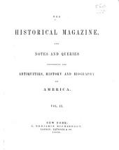 The Historical Magazine and Notes and Queries Concerning the Antiquities, History and Biography of America: Volume 2
