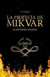 La profecía de Mikvar: El retorno arakán