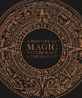 A History of Magic  Witchcraft and the Occult PDF