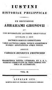 Historiae Philippicae: Ex recensione Abrahami Gronovii et cum diversitate lectionis Graevianae accurate edidit Carolus Henricus Frotscher, Volume 2