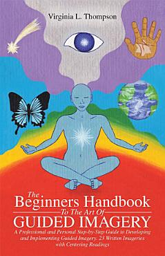 The Beginners Handbook To The Art Of Guided Imagery PDF