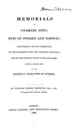 Memorials of Charles John, King of Sweden and Norway: With a discourse on the political character of Sweden
