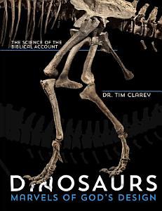 Dinosaurs  Marvels of God s Design PDF
