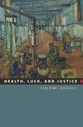 Health, Luck, and Justice