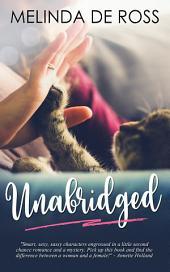 UNABRIDGED : A Romantic Comedy: Chicklit has never been cheekier