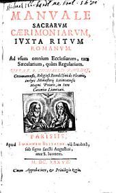 Manvale Sacrarvm Caeremoniarvm, Ivxta Ritvm Romanvm: Ad vsum omnium Ecclesiarum, tam Saecularium, quam Regularium