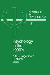 Psychology in the 1990's: In honour of Professor Johan von Wright on his 60th birthday, March 31, 1984