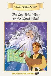 The Lad Who Went to the North Wind: Classic Children's Tales and Fairy Tales by EdconPublishing.com