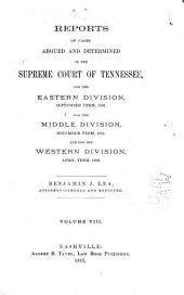 Reports of Cases Argued and Determined in the Supreme Court of Tennessee: Volume 76