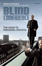 Blind Confidence: The Road to Personal Succes