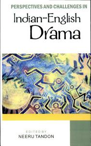 Perspectives and Challenges in Indian English Drama Book