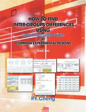 How to find Inter-Groups Differences Using SPSS/Excel/Web Tools In Common Experimental Designs: Book Two