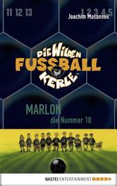 Die Wilden Fußballkerle - Band 10: Marlon, die Nummer 10
