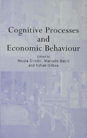 Cognitive Processes and Economic Behaviour