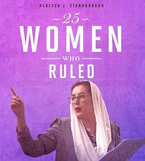 25 Women Who Ruled