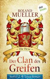 Der Clan des Greifen – Staffel II. Erster Roman: Die Hexe