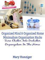 Organized Mind & Organized Home: Minimalism Organization Hacks