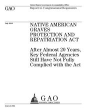 Native American Graves Protection and Repatriation Act: After Almost 20 Years, Key Federal Agencies Still Have Not Fully Complied with the Act