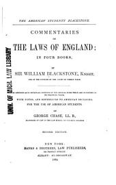 The American Students' Blackstone: Commentaries on the Laws of England in Four Books