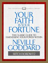 Your Faith is Your Fortune: The Classic Guide to Harnessing Your Power Within